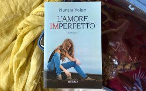 L'amore imperfetto di Nunzia Volpe